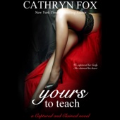 Cathryn Fox - Yours to Teach (Unabridged)  artwork