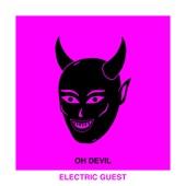 Oh Devil (feat. Devin Di Dakta) [Radio Edit] - Electric Guest