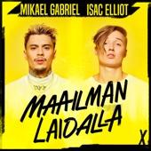Mikael Gabriel & Isac Elliot - Maailman Laidalla artwork