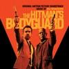 The Hitman's Bodyguard - Official Soundtrack