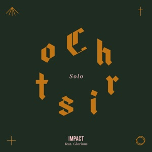 IMPACT - Solo Christo (feat. Glorious)