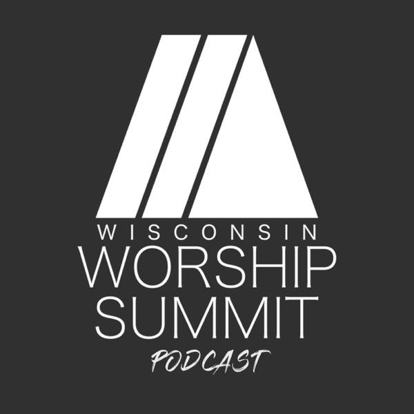 Wisconsin Worship Summit Podcast