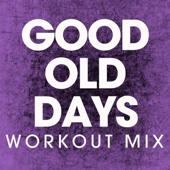 Good Old Days (Extended Workout Mix)