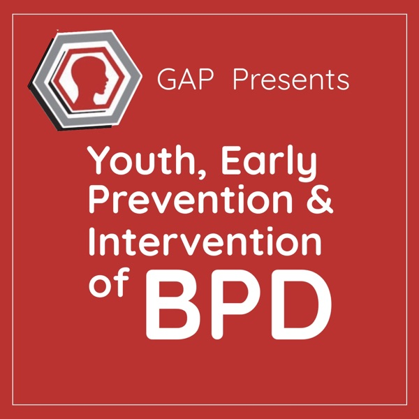 GAP Call-in Series on Youth, Early Prevention and Intervention of BPD