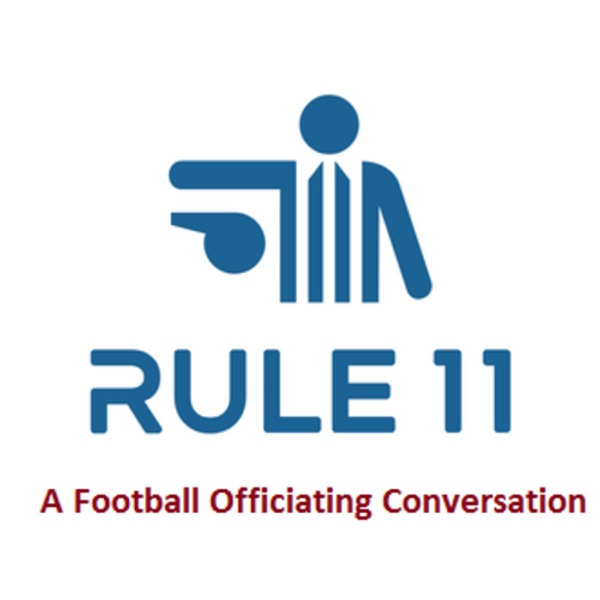 Rule 11 Podcast: College Football Officiating Conversations