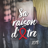 Sa raison d'être (Version 2018) - Sidaction