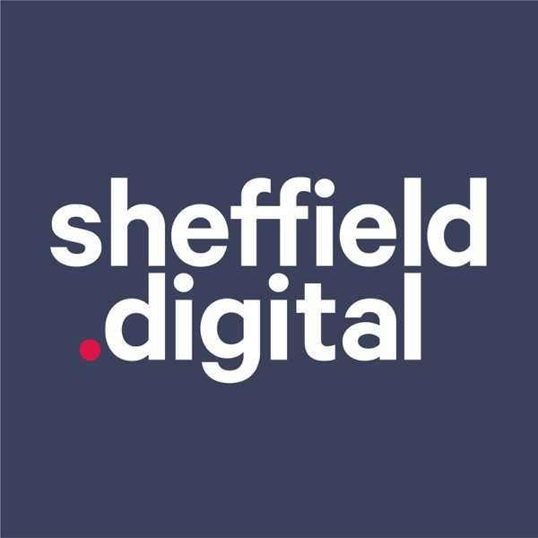 Sheffield Digital Podcast