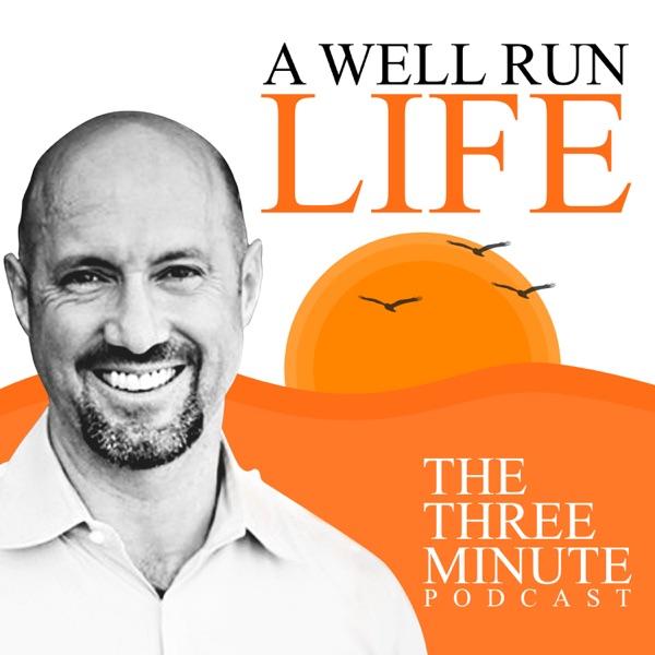 A Well Run Life