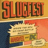 Reed Tucker - Slugfest: Inside the Epic, 50-Year Battle Between Marvel and DC (Unabridged)  artwork