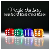 Magic Fantasy – New Age for Board Games Session: Epic Adventure Music, Fellowship, Gamemaster, Dice & Cards, RPG Experience