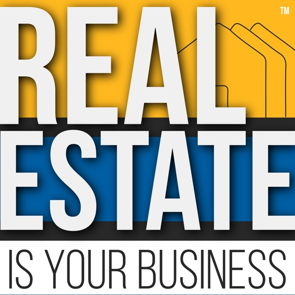 Real Estate Is Your Business - real estate technology and business innovation