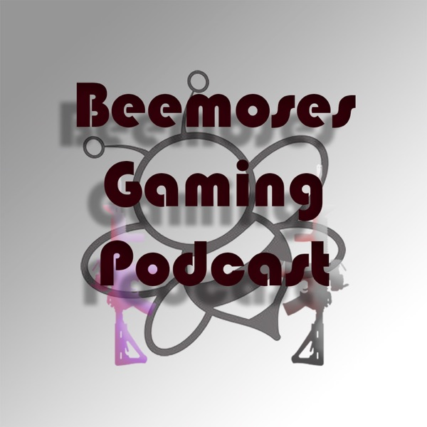 Beemoses Gaming Podcast