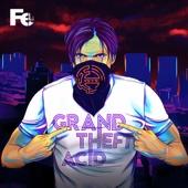 Grand Theft Acid, Pt. 1