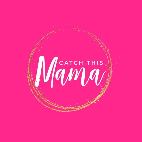 Catch This Mama