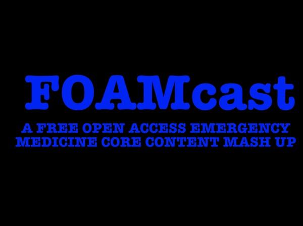 FOAMcast -  Emergency Medicine Core Content