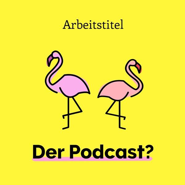 Arbeitstitel - der Podcast?
