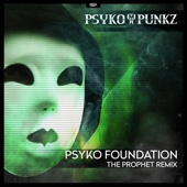 Psyko Foundation (The Prophet Remix) [Extended Mix]