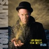 Glitter and Doom (Live) [Remastered], Tom Waits