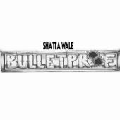 BulletProof - Shatta Wale