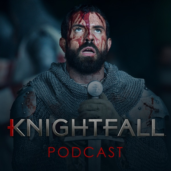 Knightfall: The Official Podcast