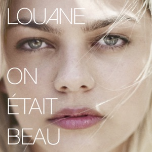 Louane - On était beau