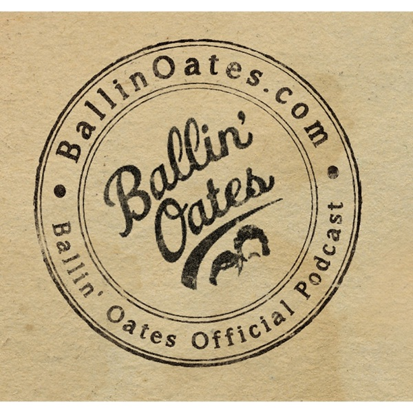 Ballin' Oates Official Podcast
