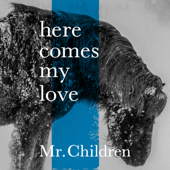 Download Mr.Children - here comes my love