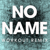 No Name (Extended Workout Remix)