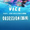 Obsession (25/7) [feat. Jon Bellion & Kyle] - Single, Vice