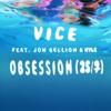 Obsession (25/7) [feat. Jon Bellion & Kyle] - Single, Vice