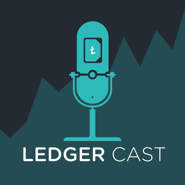 Ledger Cast —  Cryptocurrency, trading, and the blockchain ecosystem