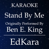 Stand By Me (Originally Performed by Ben E. King) [Karaoke No Guide Melody Version]