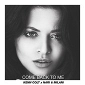 Kenn Colt & Nari & Milani - Come Back to Me artwork