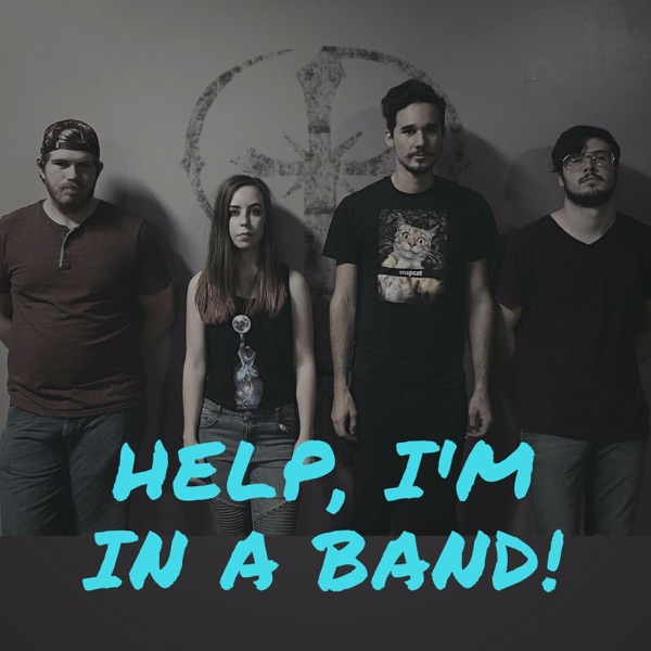 Help, I'm In A Band!