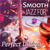 Smooth Jazz for Perfect Dining: Wonderful Instrumental Music, Relaxing Jazz for Family Dinner, Restaurant Piano, Winter Lazy Time