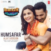 "Humsafar (Alia's Version) [From ""Badrinath Ki Dulhania""]"