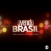 Avenida Brasil - Música Original de Eduardo Queiroz (Instrumental)