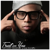 Trust in You (Radio Edit) - Anthony Brown & group therAPy