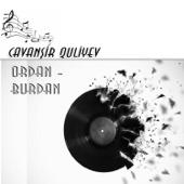 Ordan Burdan - Cavanşir Quliyev