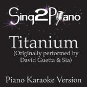 Titanium (Originally Performed By David Guetta & Sia) [Piano Karaoke Version]