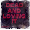 Dead and Loving It - Single