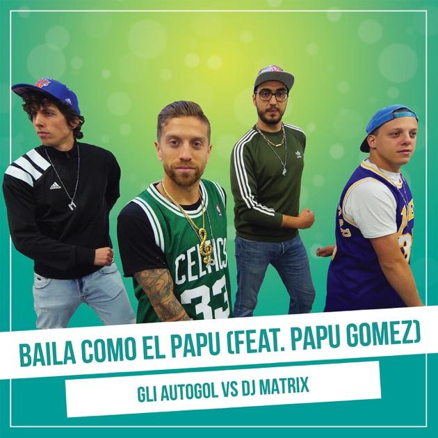 Gli Autogol ft. Papu Gomez - Baila como el papu (Michele Pletto Bootleg)