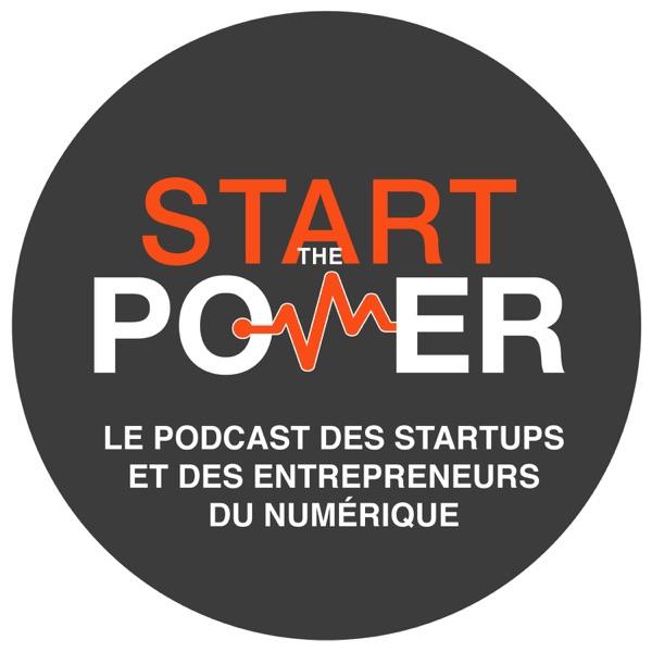 Start The Power, le podcast des startups et des entrepreneurs du numérique