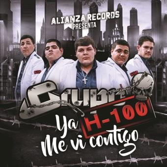 Ya Me Ví Contigo – Grupo H100