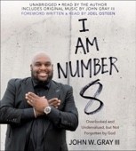 I Am Number 8: Overlooked and Undervalued, but Not Forgotten by God (Unabridged) - John Gray & Joel Osteen - foreword Cover Art
