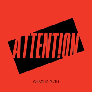 CHARLIE PUTH - ATTENTION