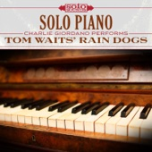 Tom Waits' Rain Dogs: Solo Piano (feat. Charlie Giordano)