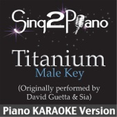 Titanium (Male Key) [Originally Performed By David Guetta & Sia] [Piano Karaoke Version]