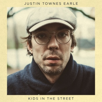 Kids In the Street – Justin Townes Earle