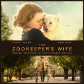 The Zookeeper's Wife (Original Motion Picture Soundtrack)